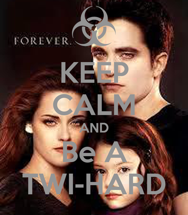 KEEP CALM AND Be A TWI-HARD