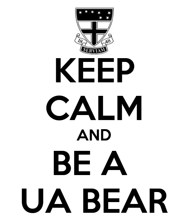 KEEP CALM AND BE A  UA BEAR