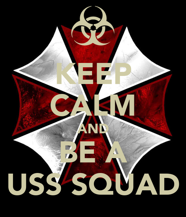 KEEP CALM AND BE A USS SQUAD