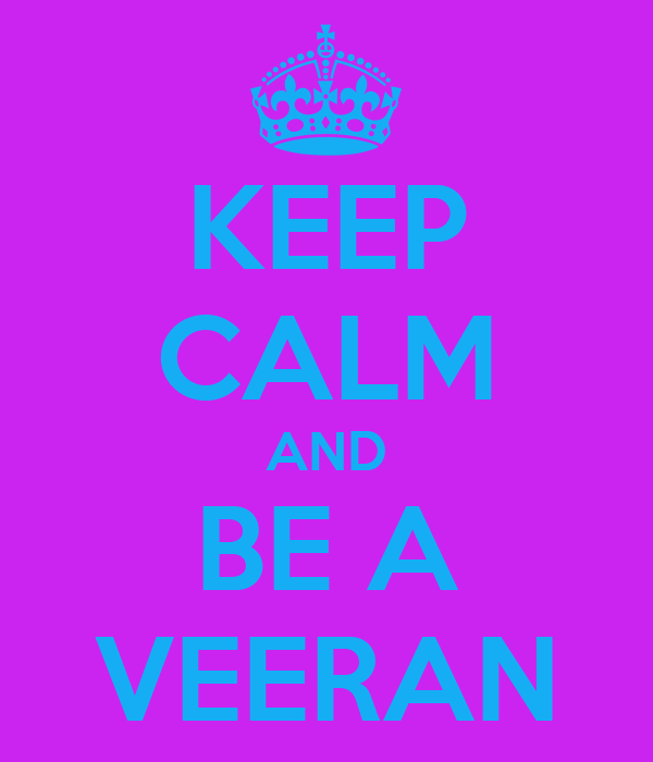KEEP CALM AND BE A VEERAN