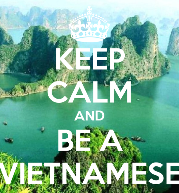 KEEP CALM AND BE A VIETNAMESE