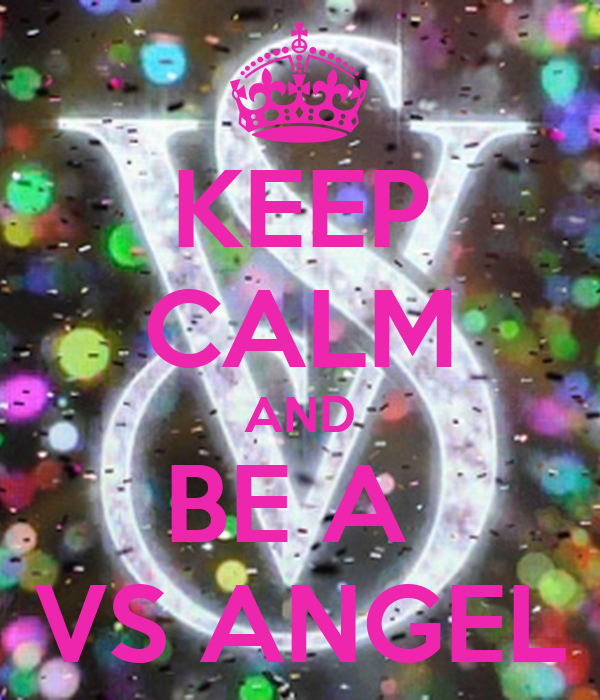 KEEP CALM AND BE A  VS ANGEL