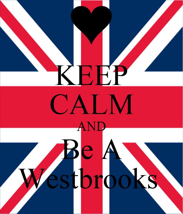 KEEP CALM AND Be A Westbrooks