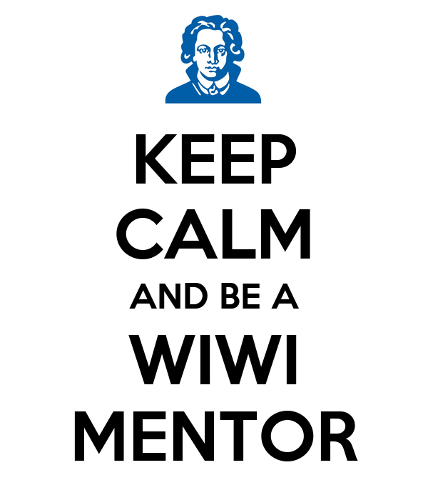 KEEP CALM AND BE A WIWI MENTOR