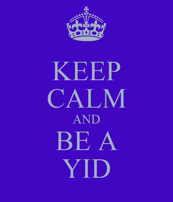 KEEP CALM AND BE A YID