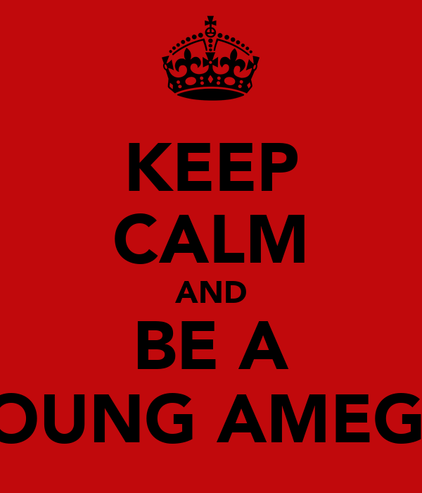 KEEP CALM AND BE A YOUNG AMEGO