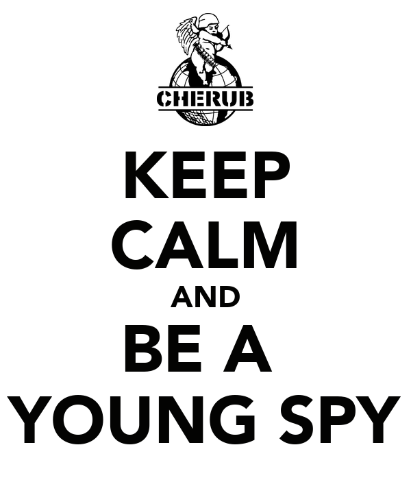 KEEP CALM AND BE A  YOUNG SPY