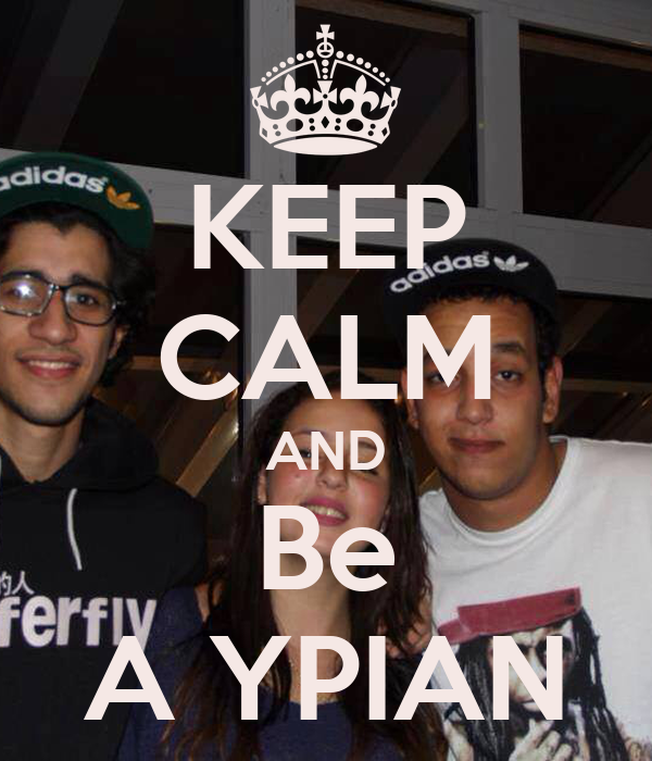 KEEP CALM AND Be A YPIAN