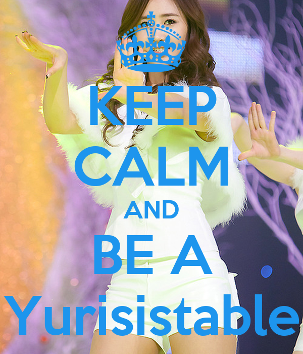 KEEP CALM AND BE A Yurisistable