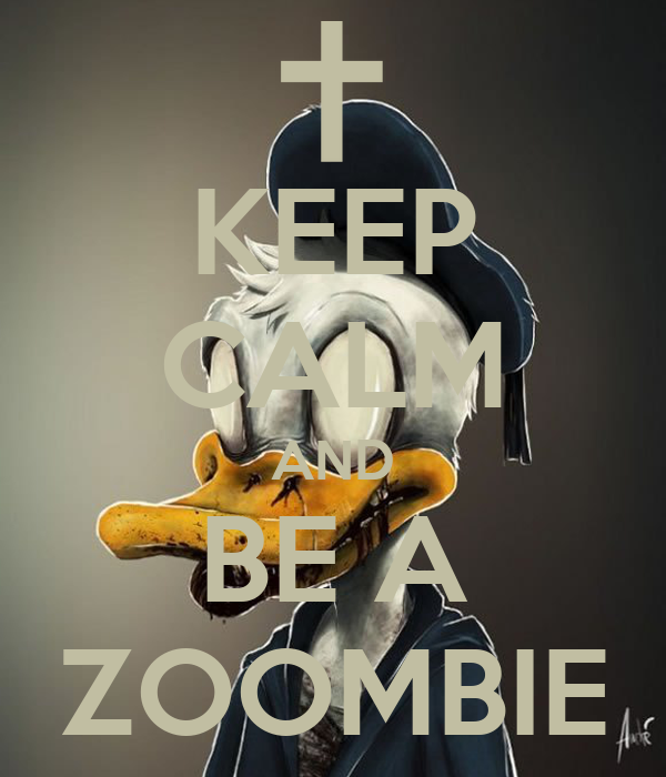 KEEP CALM AND BE A ZOOMBIE