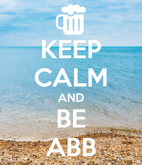 KEEP CALM AND BE ABB