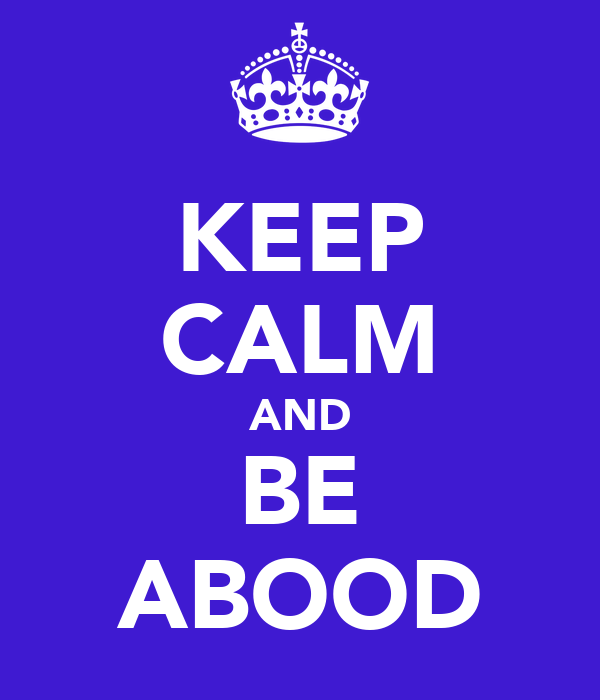 KEEP CALM AND BE ABOOD