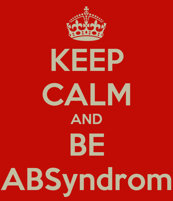 KEEP CALM AND BE ABSyndrom
