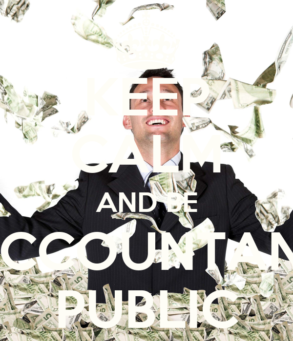 KEEP CALM AND BE ACCOUNTANT PUBLIC