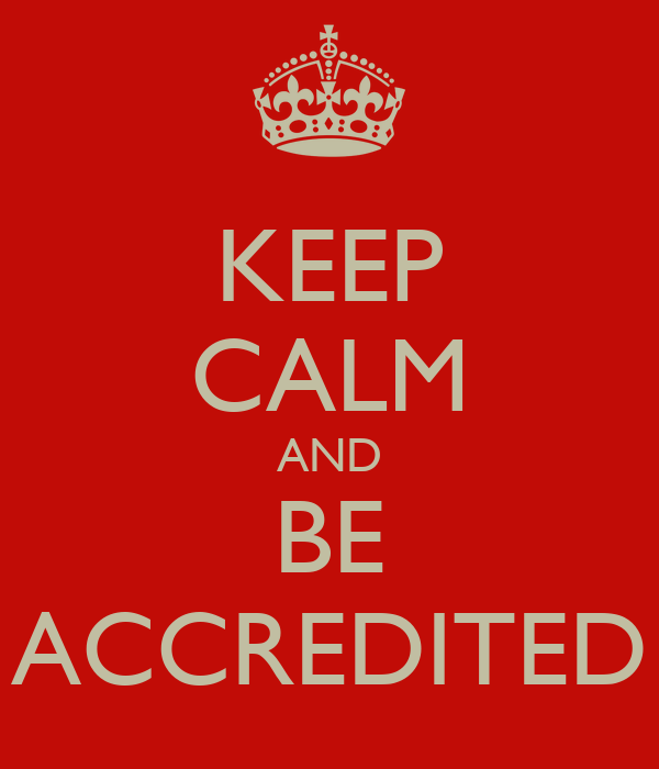 KEEP CALM AND BE ACCREDITED