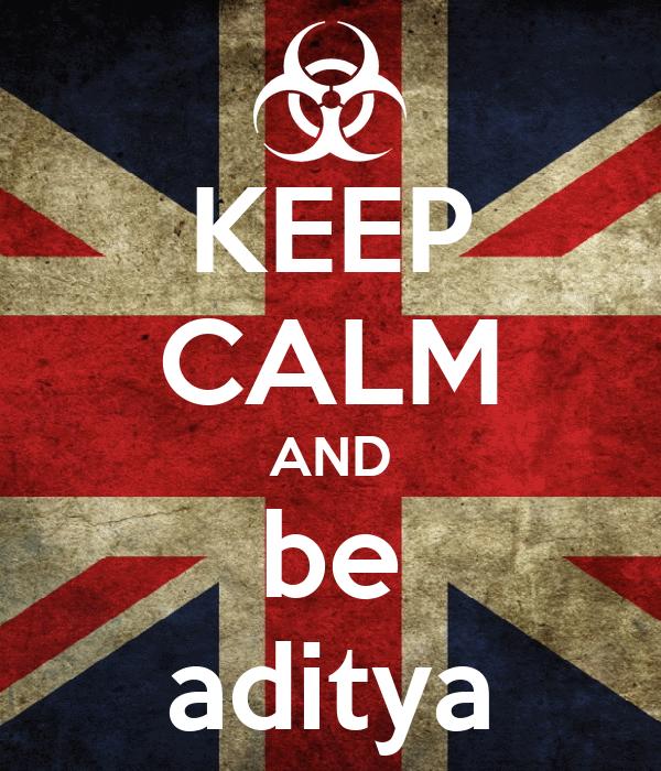 KEEP CALM AND be aditya