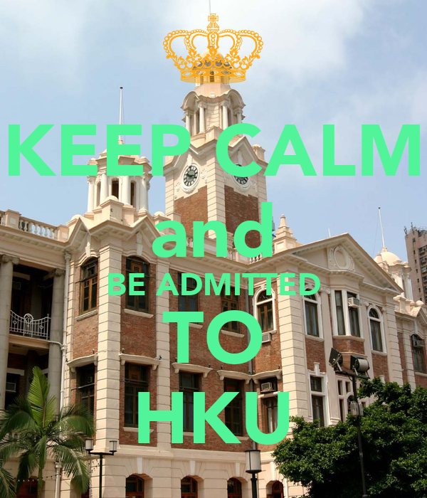 KEEP CALM and BE ADMITTED TO HKU