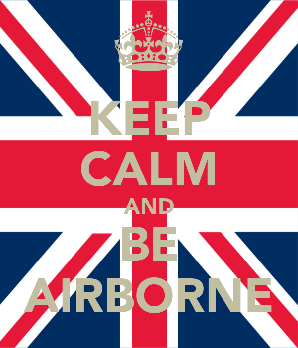 KEEP CALM AND BE AIRBORNE