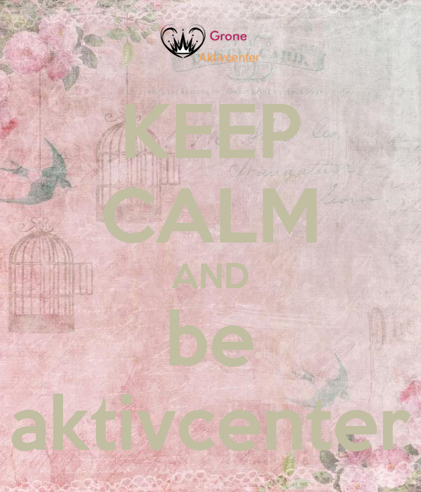 KEEP CALM AND be aktivcenter