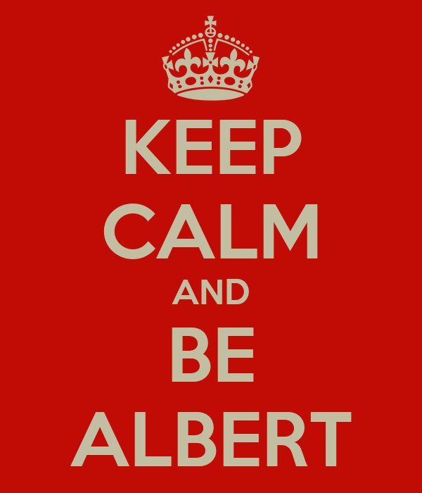 KEEP CALM AND BE ALBERT