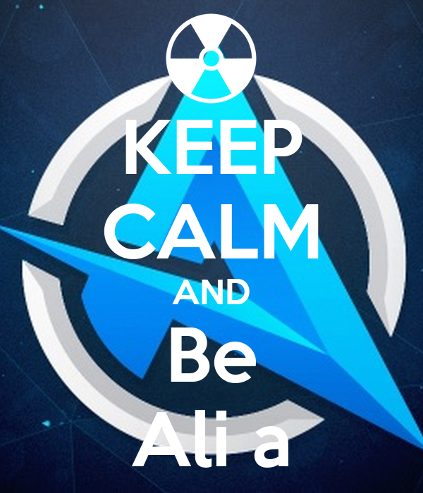 KEEP CALM AND Be Ali a