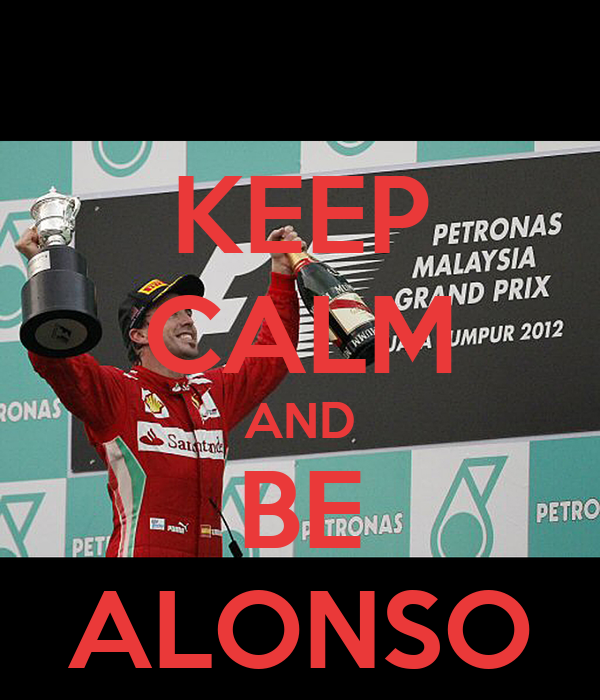 KEEP CALM AND BE ALONSO