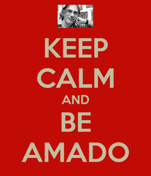 KEEP CALM AND BE AMADO