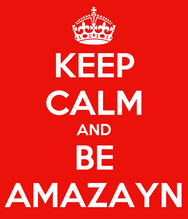 KEEP CALM AND BE AMAZAYN
