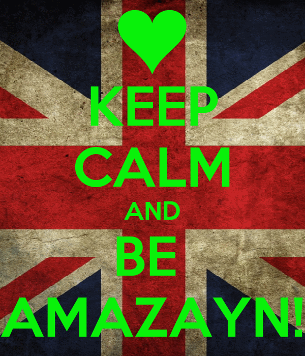 "KEEP CALM AND BE  ""AMAZAYN!"""