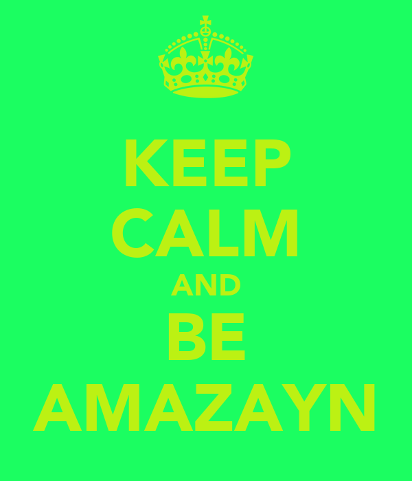 KEEP CALM AND BE AMAZAYN