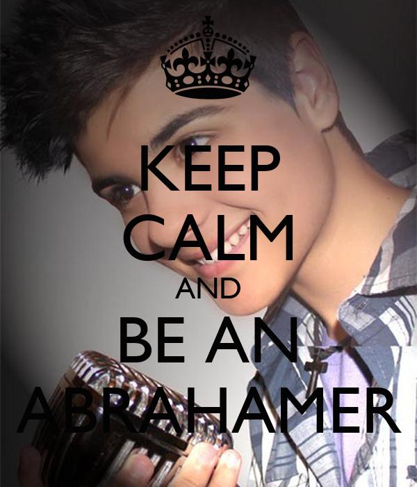 KEEP CALM AND BE AN ABRAHAMER