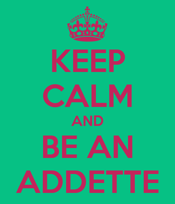 KEEP CALM AND BE AN ADDETTE