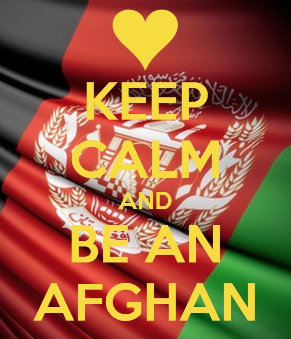 KEEP CALM AND BE AN AFGHAN
