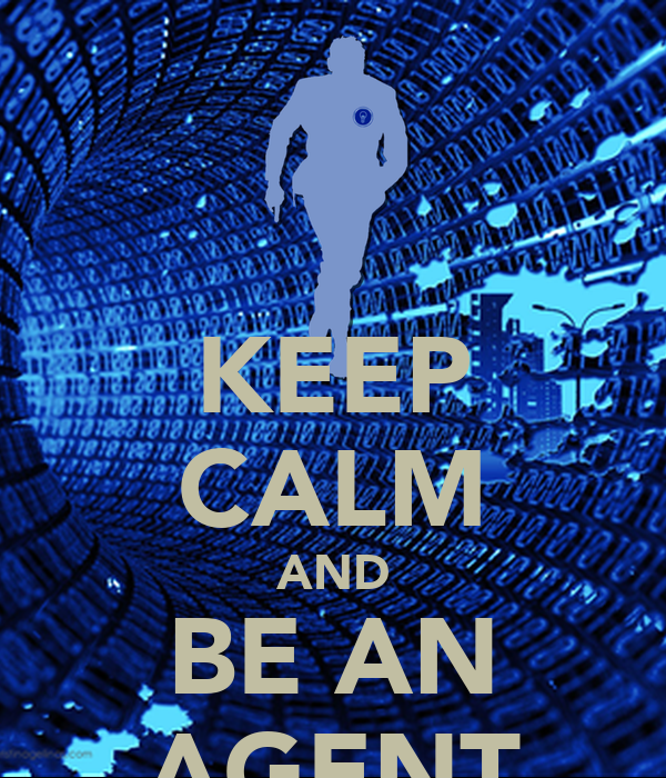 KEEP CALM AND BE AN AGENT