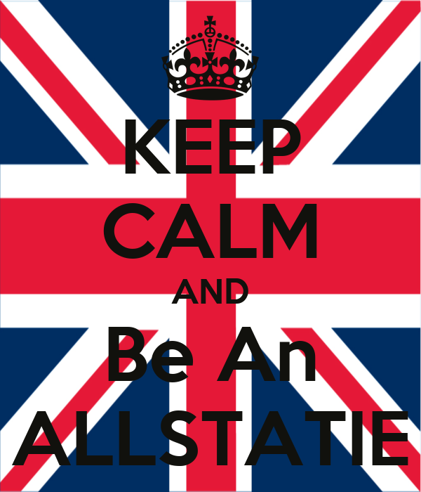 KEEP CALM AND Be An ALLSTATIE