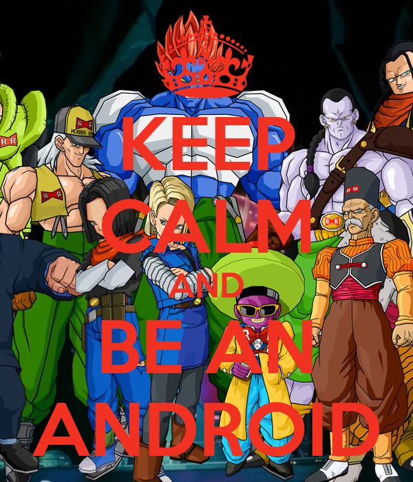 KEEP CALM AND BE AN ANDROID