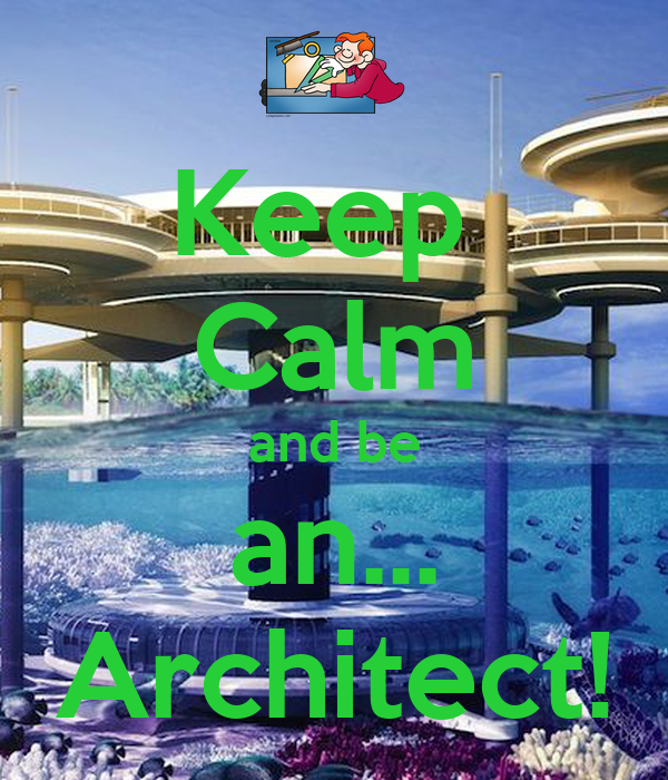 Keep  Calm and be an... Architect!