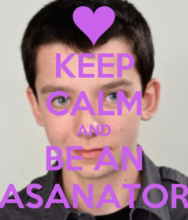 KEEP CALM AND BE AN ASANATOR