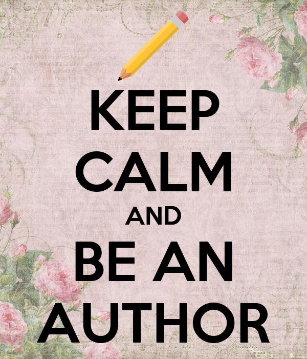 KEEP CALM AND BE AN AUTHOR