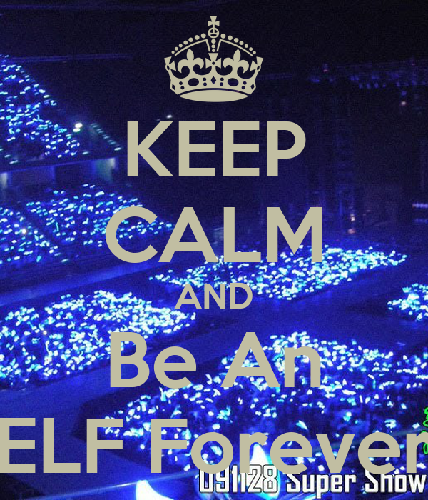 KEEP CALM AND Be An ELF Forever
