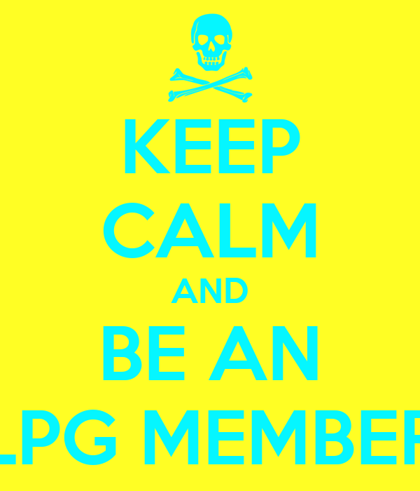 KEEP CALM AND BE AN LPG MEMBER