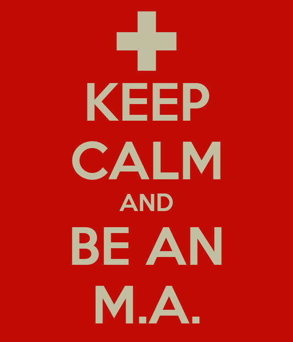 KEEP CALM AND BE AN M.A.