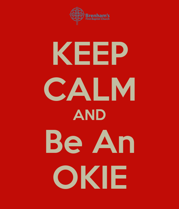 KEEP CALM AND Be An OKIE