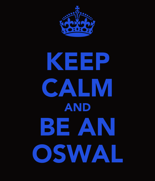 KEEP CALM AND BE AN OSWAL