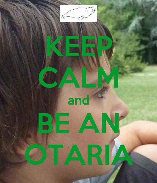 KEEP CALM and BE AN OTARIA