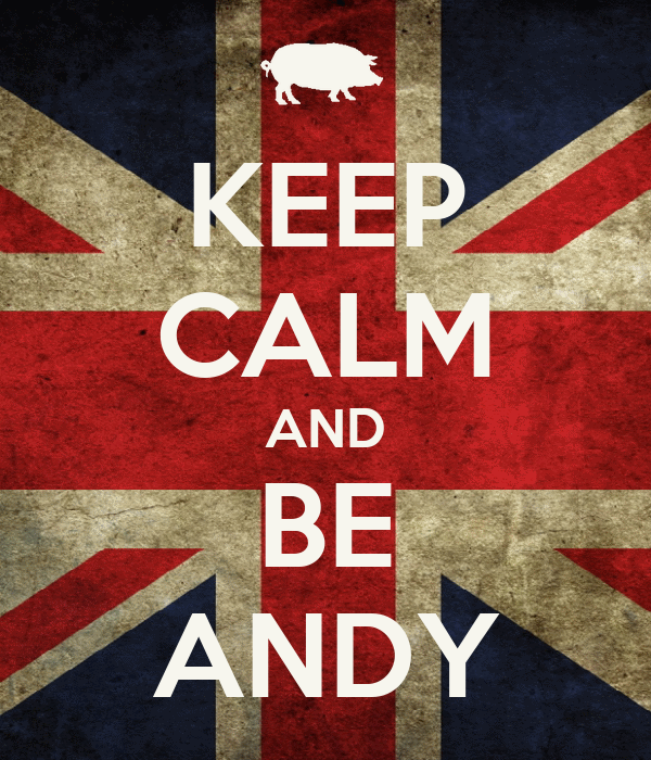 KEEP CALM AND BE ANDY