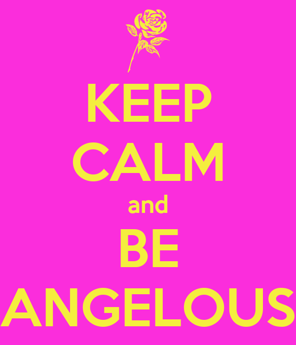 KEEP CALM and BE ANGELOUS
