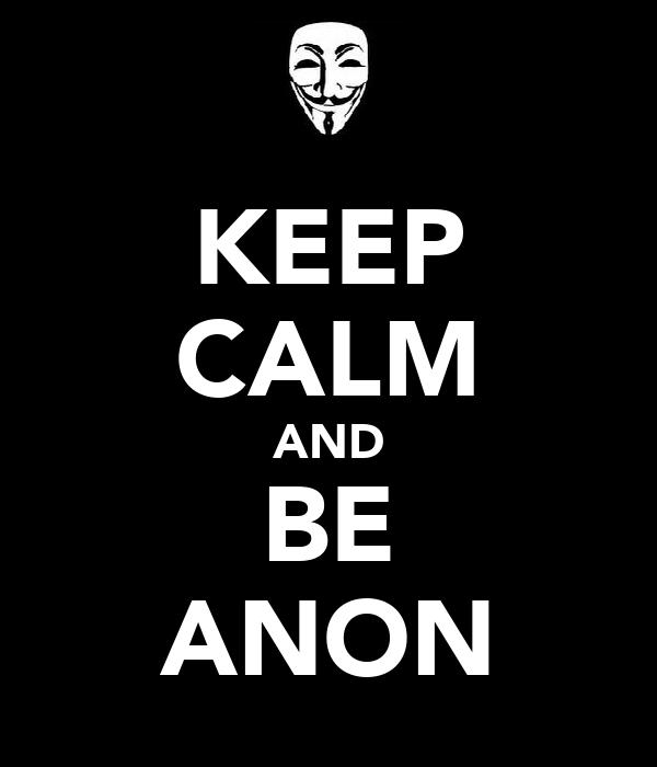 KEEP CALM AND BE ANON