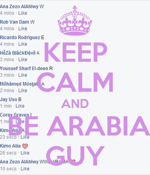 KEEP CALM AND  BE ARABIA GUY
