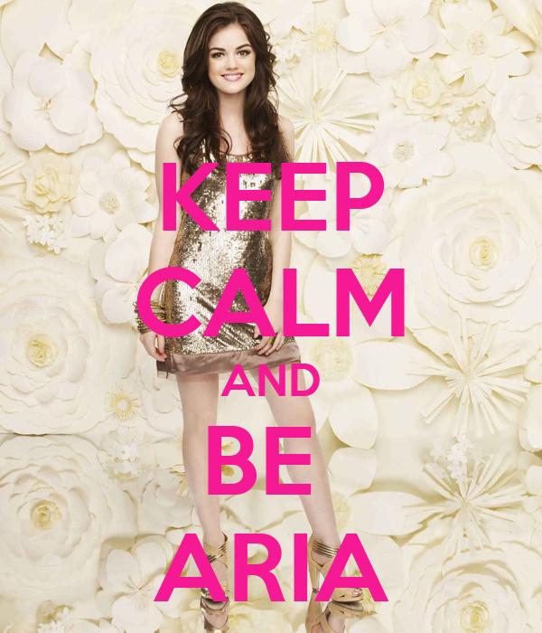 KEEP CALM AND BE  ARIA